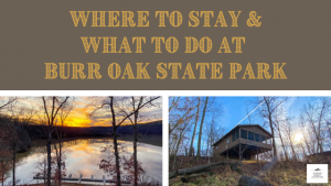 Where to Stay and What to Do at Burr Oak State Park