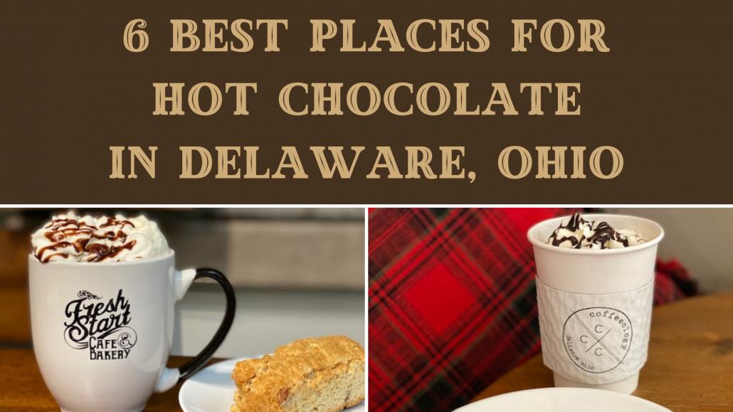 Best Hot Chocolate in Deleware, Ohio